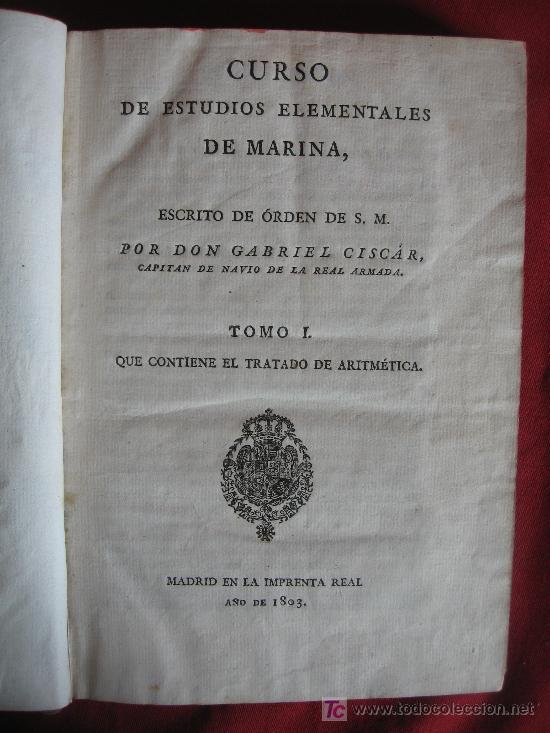 Libros antiguos: CURSO DE ESTUDIOS ELEMENTALES DE MARINA - GRABRIEL CISCAR - TOMO I Y TOMO II - 1803 - Foto 2 - 16331152