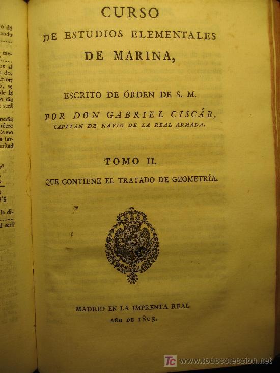 Libros antiguos: CURSO DE ESTUDIOS ELEMENTALES DE MARINA - GRABRIEL CISCAR - TOMO I Y TOMO II - 1803 - Foto 14 - 16331152