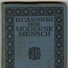 Libros antiguos: B. CARNERI / DER MODERNE MENSCH / KRÖNER 1910. Lote 26310676