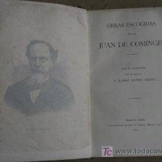 Libros antiguos: OBRAS ESCOGIDAS DE... CON SU BIOGRAFÍA POR D. MATÍAS ALONSO CRIADO. COMINGES (JUAN DE). Lote 16555261