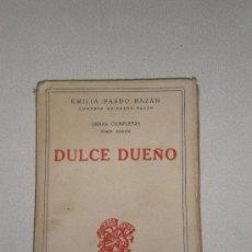 Libros antiguos: DULCE DUEÑO - EMILIA PARDO BAZAN. TOMO 38 DE OBRAS COMPLETAS (1911). Lote 20995563
