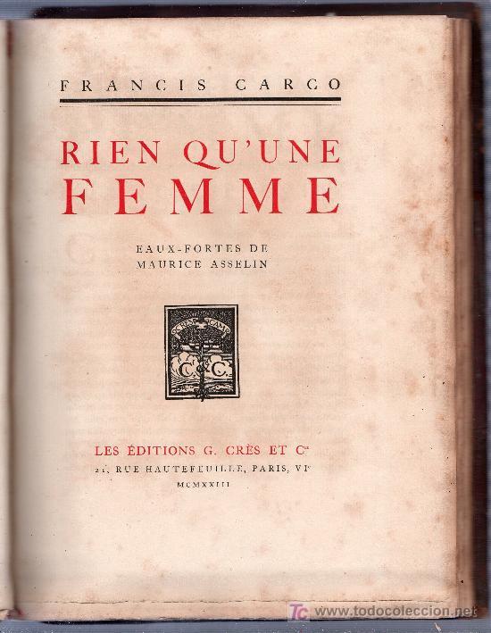 Libros antiguos: RIEN QU'UNE FEMME PAR FRANCIS CARCO. ÉDITION LIMITÉE Nº 86. LES EDITIONS G. CRES ET CIE. PARIS 1923 - Foto 4 - 26002022