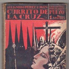 Libros antiguos: CURRITO DE LA CRUZ TOMO II POR ALEJANDRO PEREZ LUGIN. EDITORIAL PUEYO 22ª ED. MADRID 1929. Lote 16466891