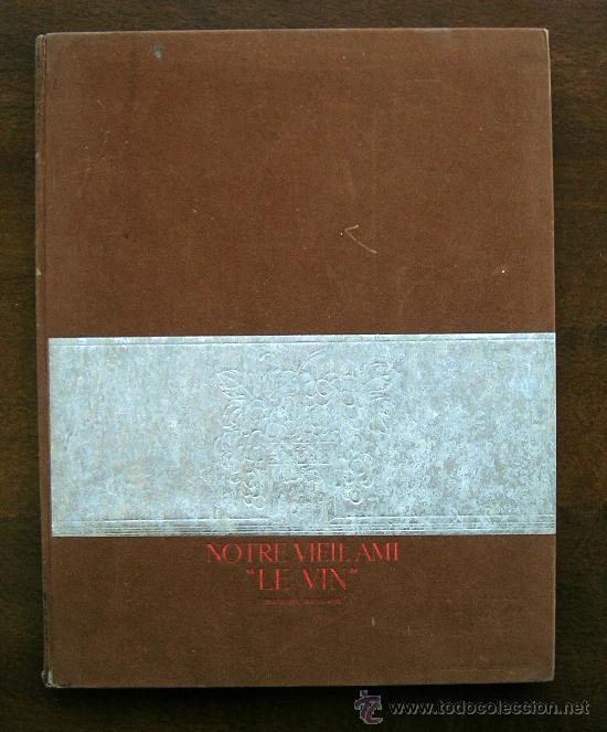 NOTRE VIEIL AMI LE VIN.VITICULTURA.PARIS 1930 (Libros Antiguos, Raros y Curiosos - Ciencias, Manuales y Oficios - Otros)