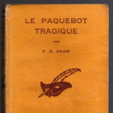 Livres anciens: EN FRANCÉS - LE PAQUEBOT TRAGIQUE - F. H. SHAW - LIBRAIRIE DES CHAMPS-ELYSÉES, 1934.. Lote 16635077