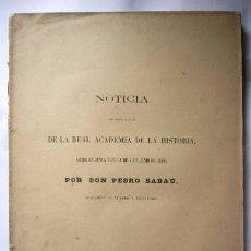 Libros antiguos: NOTICIA DE LAS ACTAS DE LA REAL ACADEMIA DE LA HISTORIA LEIDA EL 7-6-1868. POR D. PEDRO SABAU.. Lote 16636385