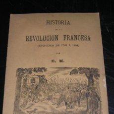 Libros antiguos: HISTORIA DE LA REVOLUCION FRANCESA,EPISODIOS DE 1793 A 1804 POR B.M.VENTA EN CASA SUCESORES DE . Lote 16642687