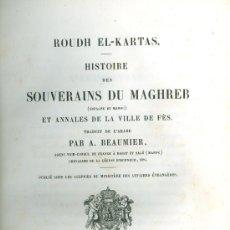 Libros antiguos: ROUDH EL-KARTAS. Hª DES SOUVERAINS DU MAGHREB, ESPAGNE ET MAROC. ANNALES VILLE DE FÈS. PARIS, 1860. Lote 16594125