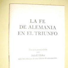 Libros antiguos: ADOLF HITLER LA FE DE ALEMANIA EN EL TRIUNFO ED.EN BERLIN EN 1940 NO EN BNAL. Lote 27473384