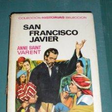 Libros antiguos: SAN FRANCISCO JAVIER. HISTORIA SELECCIÓN, SERIE HISTORIA Y BIOGRAF Nº 23. 255 PÁGINAS BLANCO Y NEG . Lote 21902038