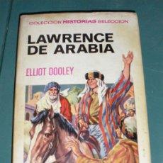 Libros antiguos: LAWRENCE DE ARABIA - HISTORIAS SELECCIÓN - SERIE HISTORIA 31 - BRUGUERA, BARCELONA - MIDE 13 X 20 CM. Lote 21615063