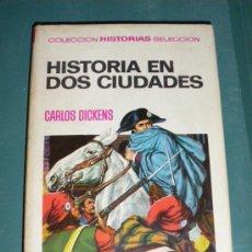 Libros antiguos: HISTORIAS SELECCION CLASICOS JUVENILES Nº 24, PORTADA VICENTE ROSO, HISTORIA DE 2 CIUDADES. Lote 21902040