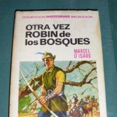 Libros antiguos: OTRA VEZ ROBIN DE LOS BOSQUES. COLECCIÓN HISTORIAS SELECCIÓN SERIE Nº 5. Lote 21743630