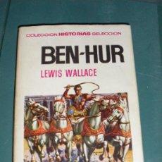 Libros antiguos: COLECCION HISTORIAS SELECCION, CLÁSICOS JUVENILES Nº5, BEN-HUR. Lote 21743632