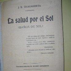 Libros antiguos: 1928 LA SALUD POR EL SOL (BAÑOS DE SOL) J.B. OLAVARRIETA. Lote 24286364