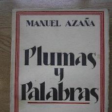 Libros antiguos: PLUMAS Y PALABRAS. AZAÑA (MANUEL). Lote 16934259