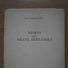 Libros antiguos: NOTICIA SOBRE MIGUEL HERNÁNDEZ. GUERRERO ZAMORA (JUAN). Lote 16934642