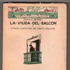 Libros antiguos: COLECCION LOS HUMORISTA. LA VIUDA DEL BALCON POR ARNOLD BENNET. CALPE. MADRID 1921. Lote 16953825
