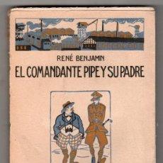 Libros antiguos: COLECCION LOS HUMORISTA. EL COMANDANTE PIPE Y SU PADRE POR RENE BENJAMIN. CALPE. MADRID 1922. Lote 16953847