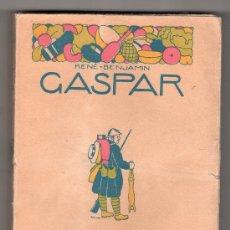 Libros antiguos: COLECCION LOS HUMORISTA. LOS SOLDADOS DE LA GUERRA GASPAR POR RENE BENJAMIN. CALPE. MADRID 1921. Lote 19994541
