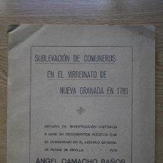 Libros antiguos: SUBLEVACIÓN DE COMUNEROS EN EL VIRREINATO DE NUEVA GRANADA EN 1781. CAMACHO BAÑOS (ÁNGEL). Lote 16954747