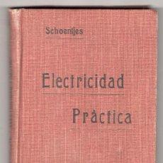 Libros antiguos: COMPENDIO DE ELECTRECIDAD PRACTICA POR H. SCHOENTJES. GUSTAVO GILI EDITOR 3ª ED. BARCELONA 1924. Lote 17032319