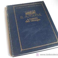 Libros antiguos: EL AUTOMOVIL A TRAVES DEL TIEMPO - HISTORIA DE LAS PRINCIPALES MARCAS - VELOCIDAD. Lote 25179041