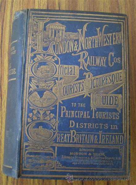 GUIA DE TRENES INGLEA -- THE OFFICIAL 1876 -- TOURISTS PICTURESQUE GUIDE -- LONDON & NORT – WESTERN (Libros Antiguos, Raros y Curiosos - Otros Idiomas)