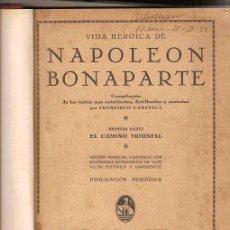 Libros antiguos: 1373 - VIDA HEROICA DE NAPOLEON BONAPARTE - FRANCISCO CARAVACA - EDIT. IBERIA - 1932. Lote 23432220