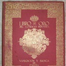 Libros antiguos: LIBRO DE ORO DEL COMERCIO, NAVEGACION, INDUSTRIA Y BANCA DE ESPAÑA (A-COM-237). Lote 17071840
