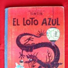 Libros antiguos: TINTIN EL LOTO AZUL. HERGÉ . 1ª EDICIÓN. Lote 17096888