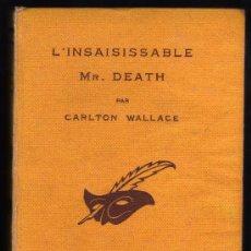 Livres anciens: L´INSAISISSABLE - MR. DEATH - PAR CARLTON WALLACE - PARIS LIBRAIRIE DES CHAMPS-ELYSÉES, 1936.. Lote 17118978