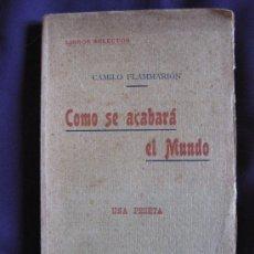 Libros antiguos: COMO SE ACABARÁ EL MUNDO. CAMILO FLAMMARIÓN. CENTRO EDITORIAL PRESA. IMP.CUESTA 1910?.. Lote 24533204