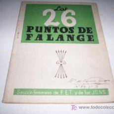 Libros antiguos: LOS 26 PUNTOS DE FALANGE - SEC. FEMENINA DE FALANGE ESPAÑOLA TRADIC. Y DE LAS J.O.N.S. . Lote 17449878