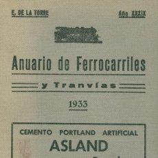 Libros antiguos: ANUARIO DE FERROCARRILES Y TRANVÍAS: ---DIRECTOR ENRIQUE DE LA TORRE. AÑO 1933. MADRID, 1933. TRENES. Lote 17025648