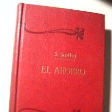 Libri antichi: SAMUEL SMILES EL AHORRO ( AÑOS 30 )EDITORIAL SOPENA. Lote 23469503