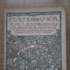 Libros antiguos: CORTE DE AMOR. FLORILEGIO DE HONESTAS Y NOBLES DAMAS. VALLE-INCLÁN (RAMÓN DEL). Lote 17283608