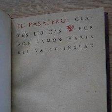 Libros antiguos: EL PASAJERO: CLAVES LÍRICAS. VALLE-INCLÁN (RAMÓN DEL). Lote 17283625