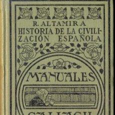 Libros antiguos: RAFAEL ALTAMIRA. HISTORIA DE LA CIVILIZACION ESPAÑOLA. MADRID, 1932. Lote 17250920