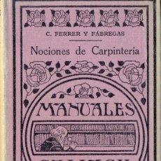 Libros antiguos: C. FERRER Y FABREGAS. NOCIONES DE CARPINTERÍA. MADRID, 1934. Lote 25672657