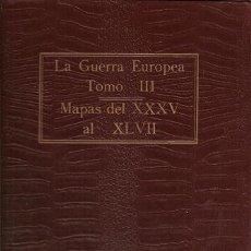 Libros antiguos: 6512 - LA GUERRA EUROPEA TOMO III - MAPAS XXXV AL XLVII BARCELONA 1916. Lote 22519846
