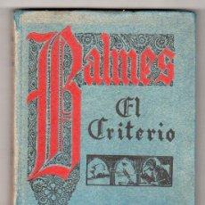 Libros antiguos: EL CRITERIO. JAIME BALMES. 1934. CASA EDITORIAL ARALUCE. VIGESIMONOVENA EDICION.. Lote 17297493