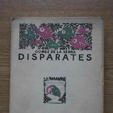 Libros antiguos: DISPARATES. GÓMEZ DE LA SERNA (RAMÓN). Lote 17313878