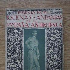 Libros antiguos: ESCENAS Y ANDANZAS DE LA CAMPAÑA ANTIFLAMENCA. NOEL (EUGENIO). Lote 17313985