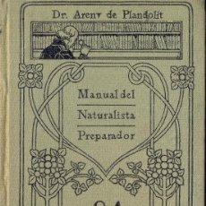 Libros antiguos: DR. ARENY DE PLANDOLIT. MANUAL DEL NATURALISTA PREPARADOR. MADRID, C. 1930. Lote 26257099