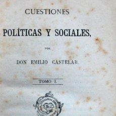 Libros antiguos: CUESTIONES POLÍTICAS Y SOCIALES. EMILIO CASTELAR. VOLÚMENES. Lote 17327016