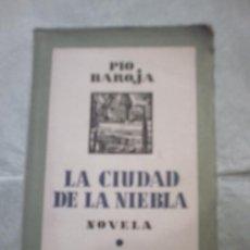 Libros antiguos: LA CIUDAD DE LA NIEBLA DE PÍO BAROJA (1931) (ESPASA-CALPE). Lote 18620070