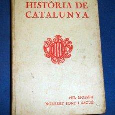 Libros antiguos: HISTORIA DE CATALUNYA. DE MN. NORBERT FONT I SAGUÉ. EN CATALÀ. ANY 1921. Lote 26531781