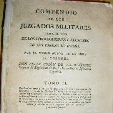 Libros antiguos: 1793 COMPENDIO DE LOS JUZGADOS MILITARES PARA USO DE LOS CORREGIDORES Y ALCALDES. Lote 26059007
