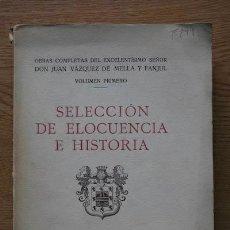 Obras completas del Excmo. Sr. Don… Volúmen primero. Selección de elocuencia e historia.